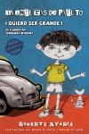 Aventuras de  Patuto  ¡Quiero ser grande!, novela de Roberto Avaria, con ilustraciones de Roxana Brizuela y Eduardo Elizalde