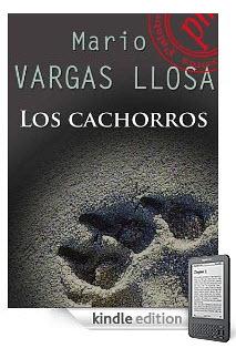 Los cachorros de Mario Vargas Llosa, edición kindel, $4.79