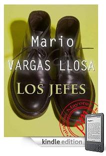 Los Jefes de Mario Vargas Llosa publicado en edición kindle