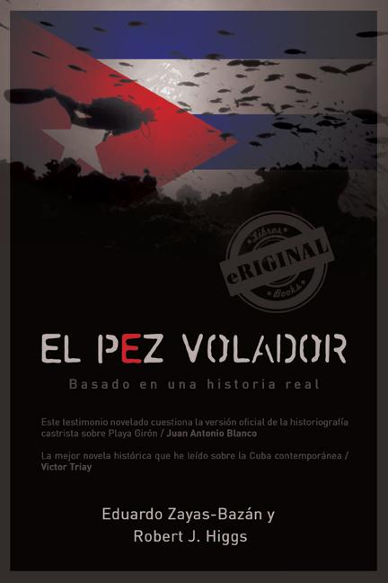 El pez volador, novela de Eduardo Zayas-Bazán