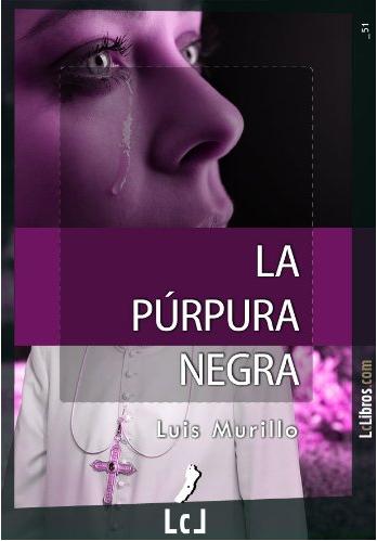 La púrpura negra, novela del escritor Luis Murillo predijo un conclave en el año 2013 y un papa argentino