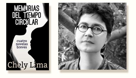 Memorias del tiempo circular. Cuatro novelas breves de ChelyLima
