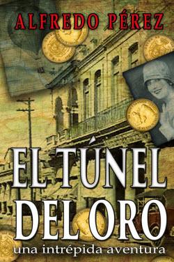 El túnel del oro de Rafael R. Costa