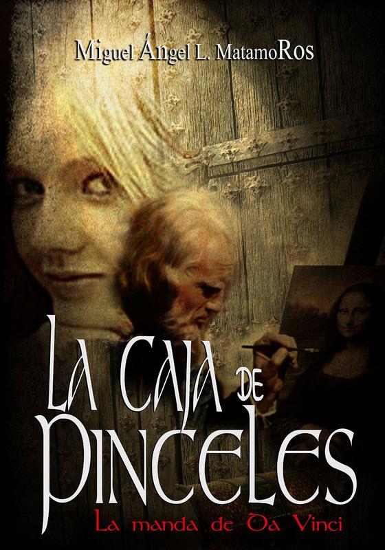2 CONCURSO INDIE: LA CAJA DE PINCELES. LA MANDA DE DA VINCI DE MIGUEL ÁNGEL L.MATAMOROS