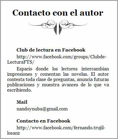 Al final del libro Fernando Trujillo anuncia la existencia del Club de Lectura FTS; no invita ni estimula la participación, solo informa y deja su email para un contacto directo