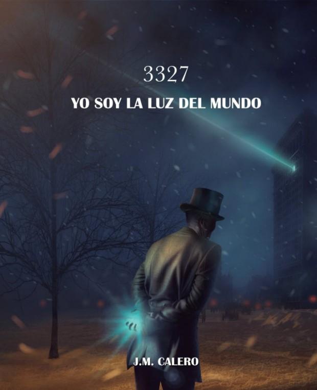 3327 YO SOY LA LUZ DEL MUNDO: UNA NOVELA SOBRE NICOLÁSTESLA