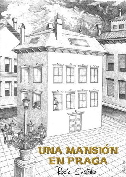 Primera portada de Una mansión en Praga. Indudablemente la cubierta de Alexia Jorques es superior. Una de las ventajas de los autores independientes es tener el control del libro