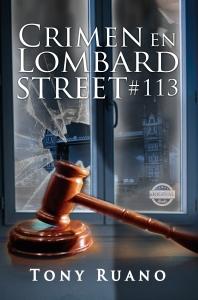 Crimen en Lombard Street #113 de Tony Ruano. Diseño de portada Ernesto Valdes